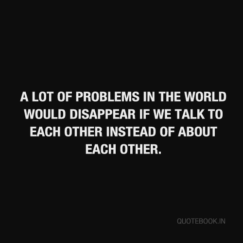 a lot of problems in the world would image by patrisha