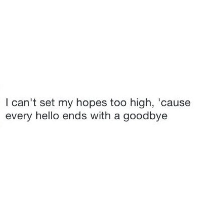 family, goodbye, hello, hopes, life, love, meaning, quote, quotes, sad, text, touching, true, word, words