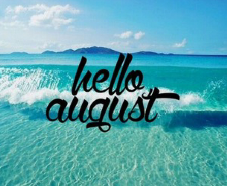 2015, welcome and hello august