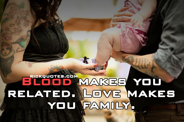 family quotes blood makes you related image by