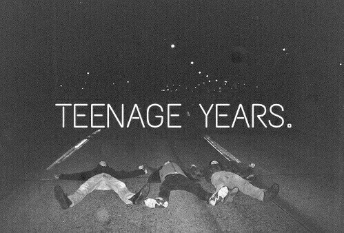 teenage years are the best years of one s life
