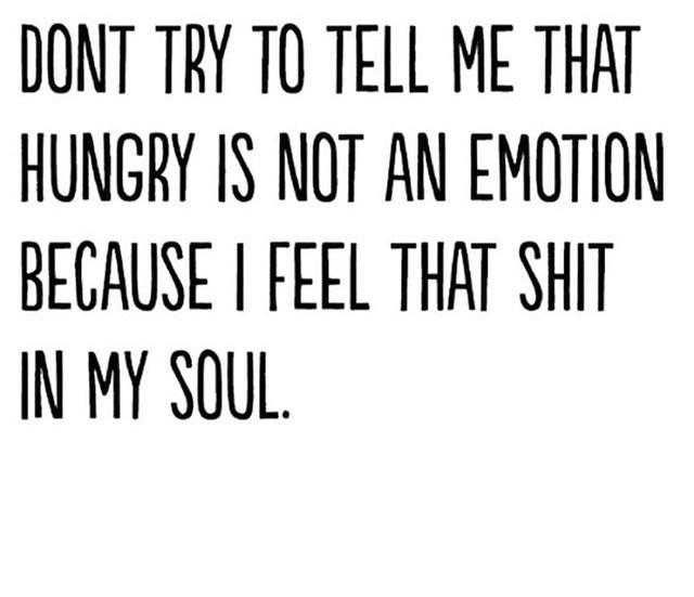 emotion, food, funny, hungry, quotes - image #3783779 by ...