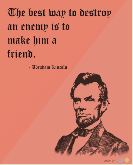 Picture Abraham Lincoln Quote About Enemy: 25 Famous President Quotes. QuotesGram