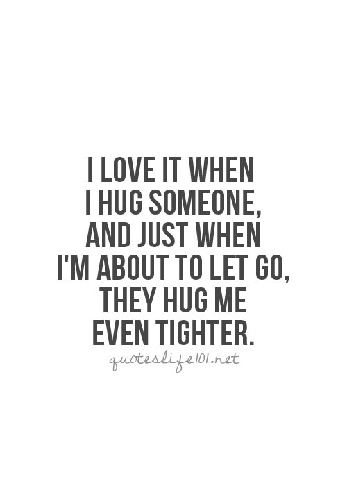 ... hug, kiss, life, love, love quotes, lovely, pretty, quotes, sayings