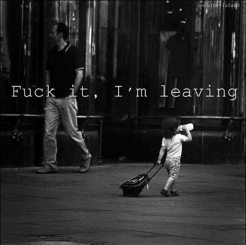 baby, black and white, child, fuck, fuck it, leaving, nice, text