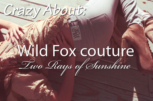 back, brown, brunette, clothes, crazy, crazy about, designer, fashion, fashion label, fashion model, floor, fox, girl, girls, girly, hair, heels, jeans, label, model, text, tumblr, two rays of sunshine, wild, wild fox, wild fox couture