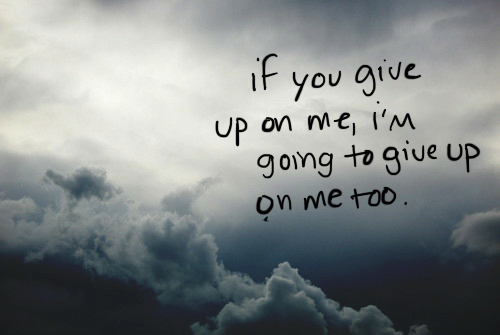 im giving up on life quotes - photo #25