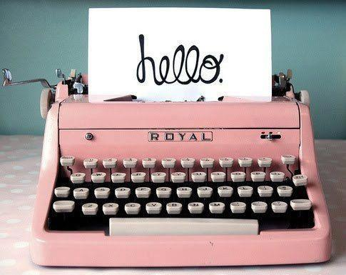 cute, girl, girly, hello, love, old, pink, quote, type, type writer, vintage, write, writer
