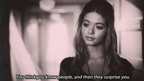 Feelings hurt people pretty little liars e saying surprise