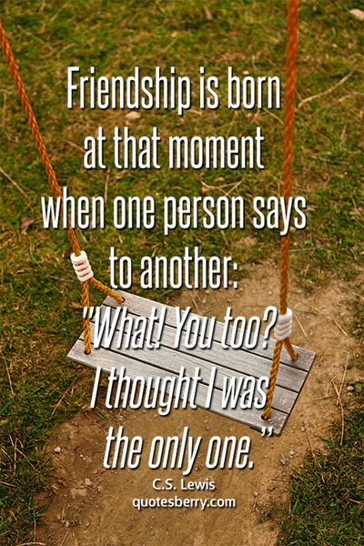 True Quotes About Life And Friendship : Quotes about friendship and life