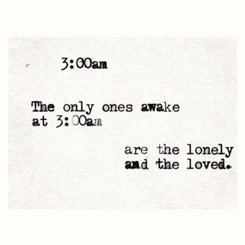 ... lonely, love, love quote, loved, miss, morning, quote, quotes